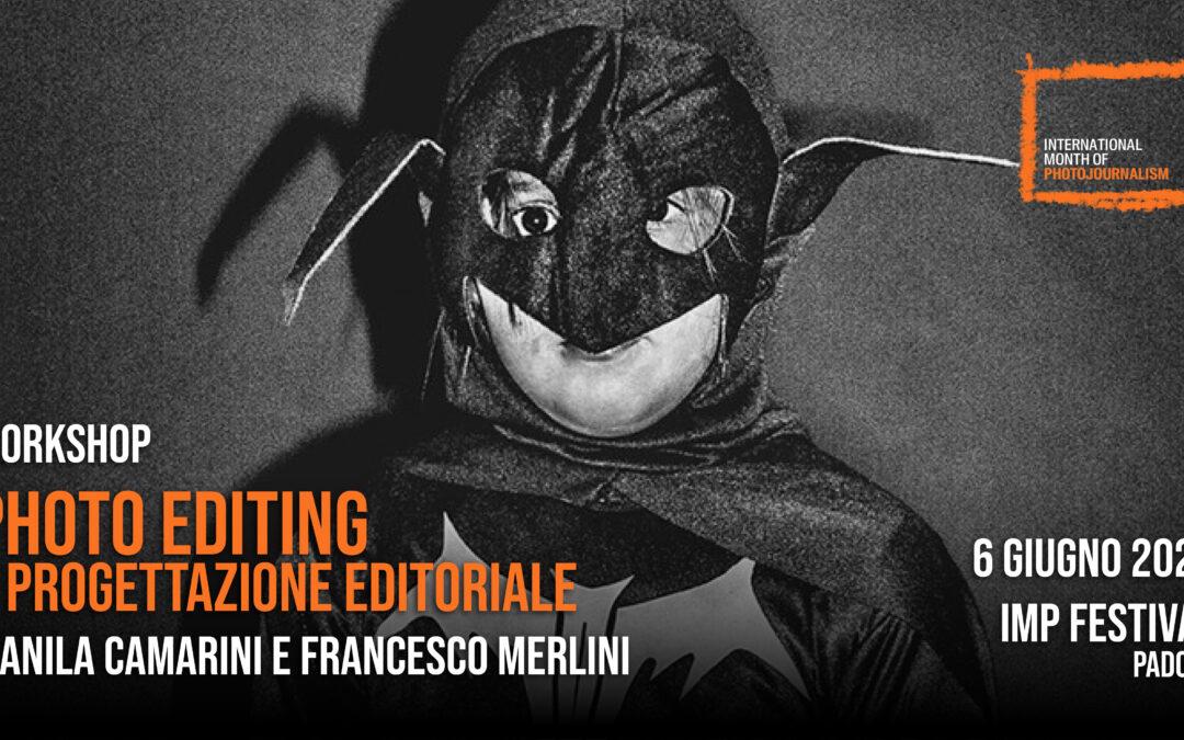 WORKSHOP PHOTO EDITING: MANILA CAMARINI – FRANCESCO MERLINI